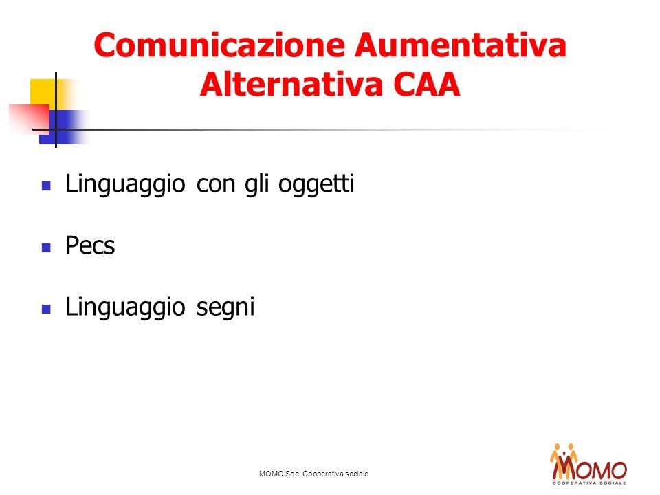 Comunicazione Aumentativa Alternativa CAA Linguaggio con gli oggetti Pecs Linguaggio segni MOMO Soc. Cooperativa sociale