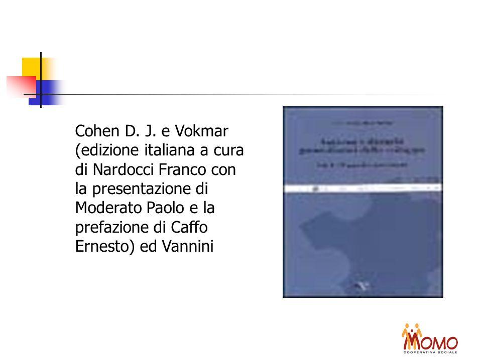 Cohen D. J. e Vokmar (edizione italiana a cura di Nardocci Franco con la presentazione di Moderato Paolo e la prefazione di Caffo Ernesto) ed Vannini