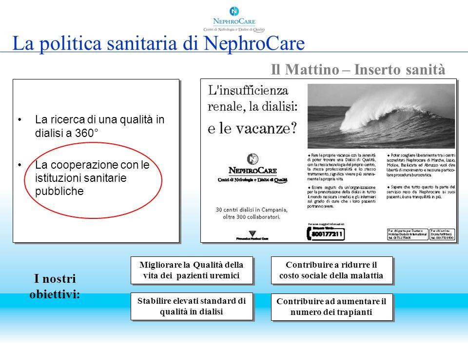 La ricerca di una qualità in dialisi a 360° La cooperazione con le istituzioni sanitarie pubbliche La ricerca di una qualità in dialisi a 360° La coop