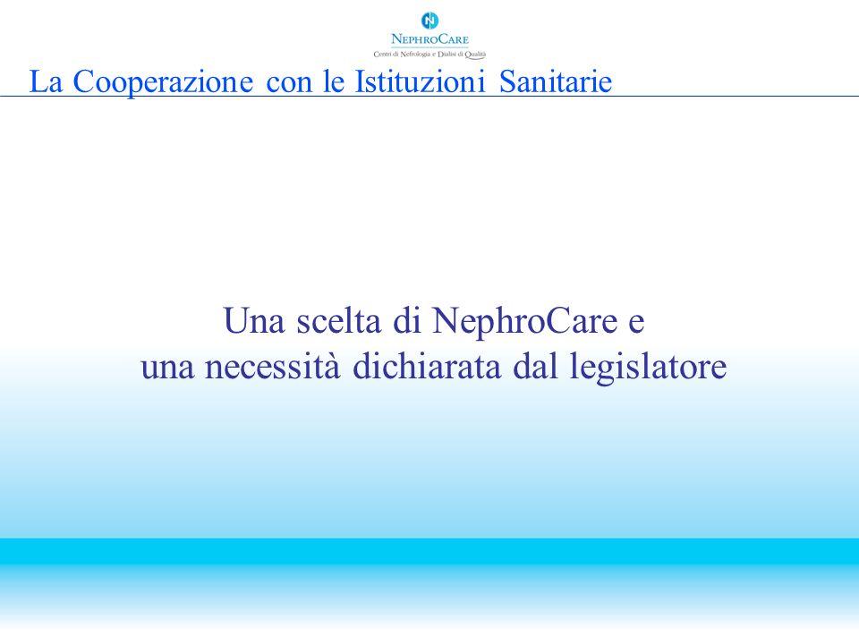 Una scelta di NephroCare e una necessità dichiarata dal legislatore La Cooperazione con le Istituzioni Sanitarie