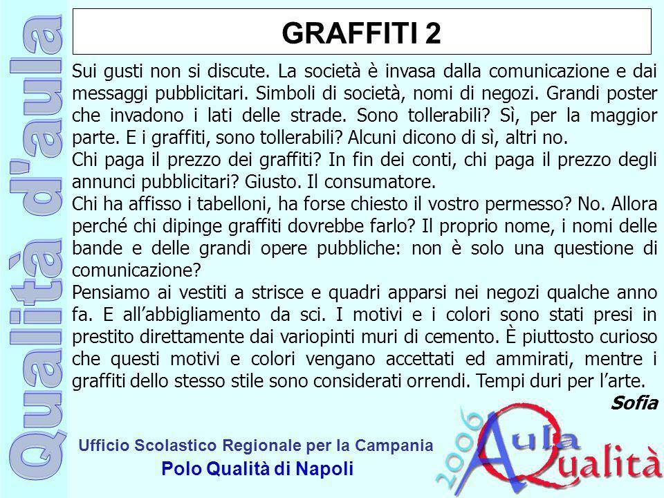 Ufficio Scolastico Regionale per la Campania Polo Qualità di Napoli GRAFFITI 2 Sui gusti non si discute. La società è invasa dalla comunicazione e dai