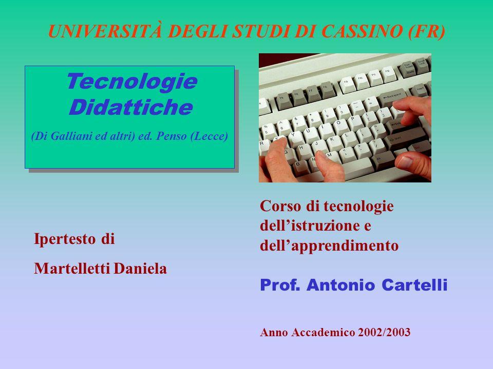 UNIVERSITÀ DEGLI STUDI DI CASSINO (FR) Corso di tecnologie dellistruzione e dellapprendimento Prof. Antonio Cartelli Anno Accademico 2002/2003 Ipertes