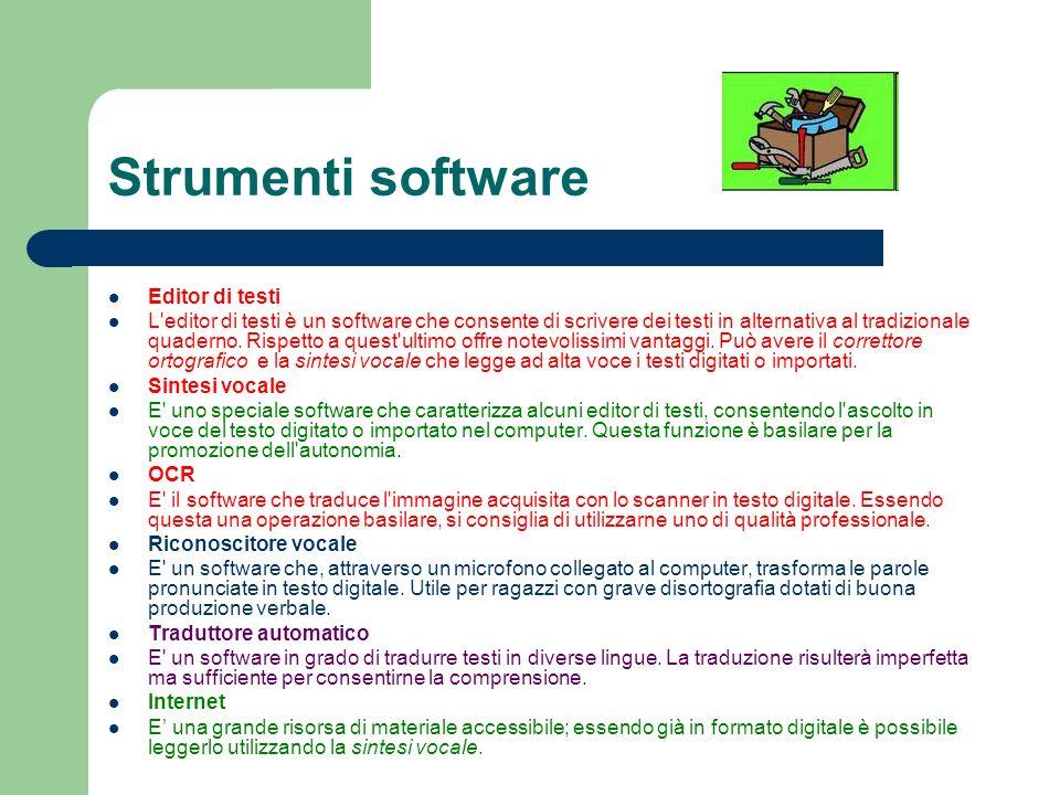 Strumenti software Editor di testi L'editor di testi è un software che consente di scrivere dei testi in alternativa al tradizionale quaderno. Rispett