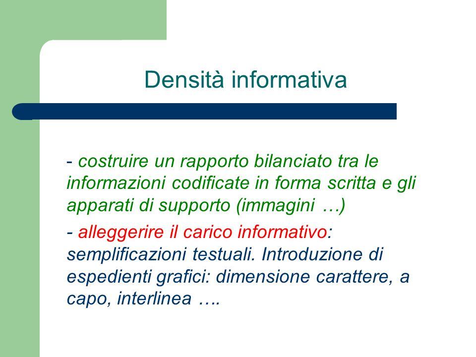 Densità informativa - costruire un rapporto bilanciato tra le informazioni codificate in forma scritta e gli apparati di supporto (immagini …) - alleg