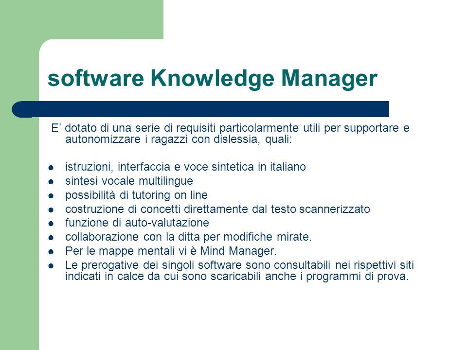 software Knowledge Manager E dotato di una serie di requisiti particolarmente utili per supportare e autonomizzare i ragazzi con dislessia, quali: ist