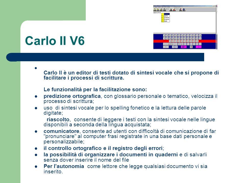 Carlo II V6 Carlo II è un editor di testi dotato di sintesi vocale che si propone di facilitare i processi di scrittura. Le funzionalità per la facili