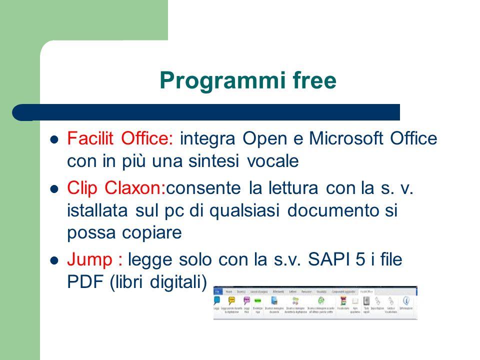 Programmi free Facilit Office: integra Open e Microsoft Office con in più una sintesi vocale Clip Claxon:consente la lettura con la s. v. istallata su