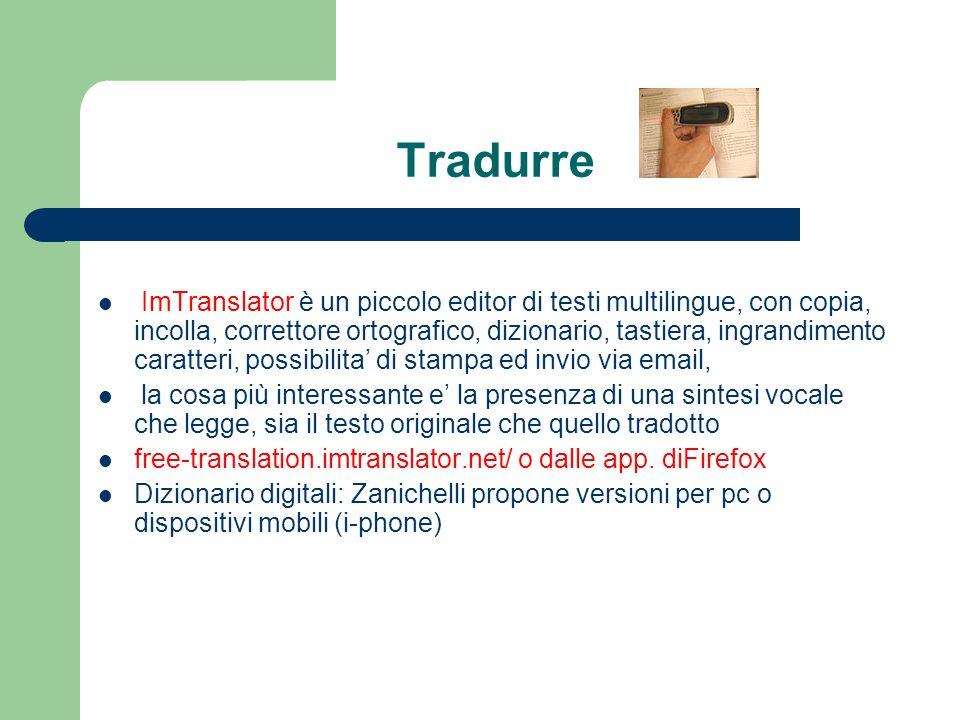 Tradurre ImTranslator è un piccolo editor di testi multilingue, con copia, incolla, correttore ortografico, dizionario, tastiera, ingrandimento caratt