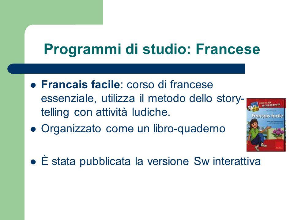 Programmi di studio: Francese Francais facile: corso di francese essenziale, utilizza il metodo dello story- telling con attività ludiche. Organizzato
