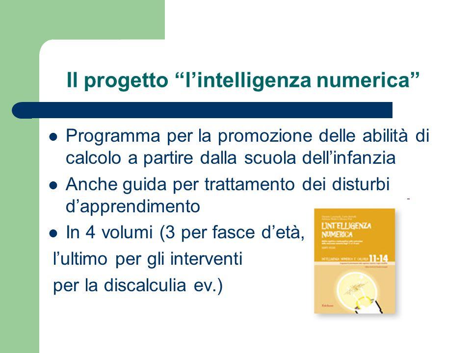 Il progetto lintelligenza numerica Programma per la promozione delle abilità di calcolo a partire dalla scuola dellinfanzia Anche guida per trattament