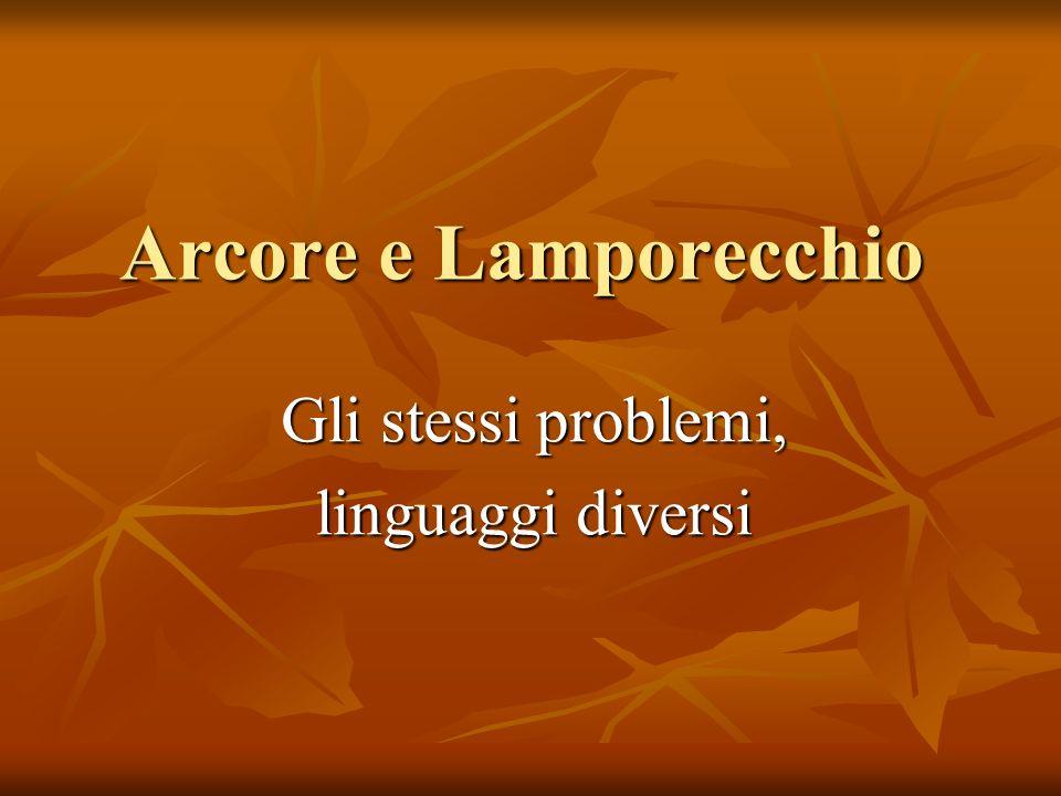 Arcore e Lamporecchio Gli stessi problemi, linguaggi diversi