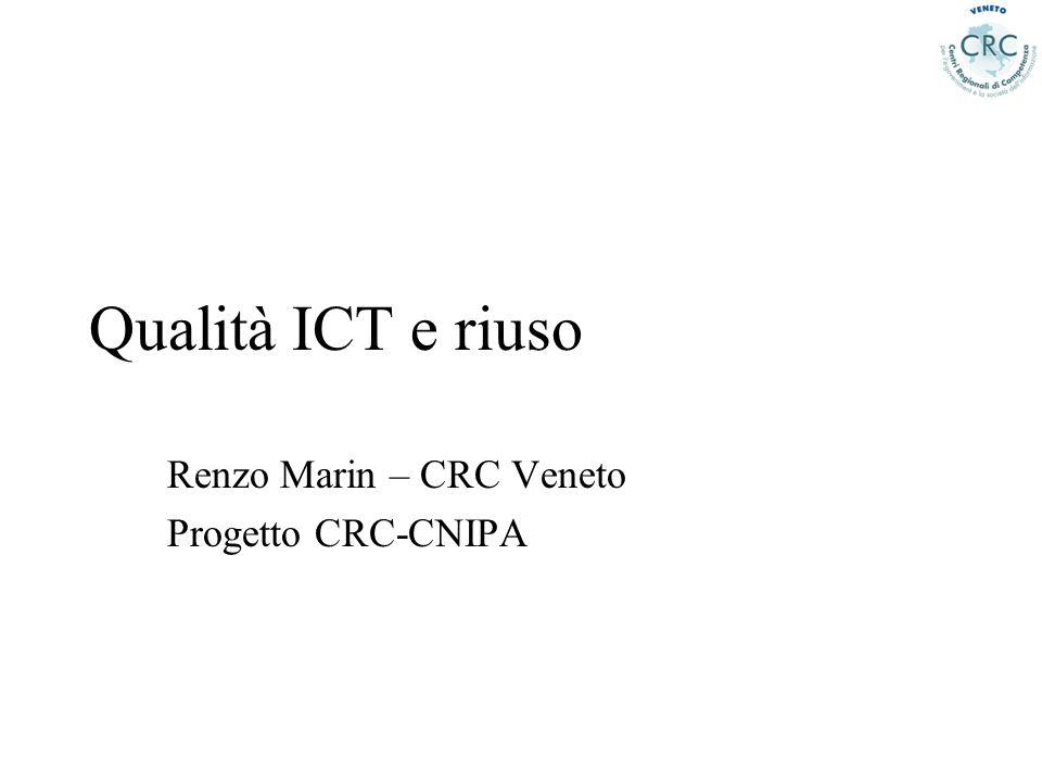Qualità ICT e riuso Renzo Marin – CRC Veneto Progetto CRC-CNIPA