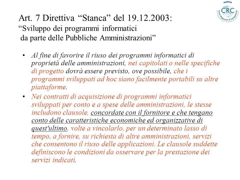 Art. 7 Direttiva Stanca del 19.12.2003: Sviluppo dei programmi informatici da parte delle Pubbliche Amministrazioni Al fine di favorire il riuso dei p