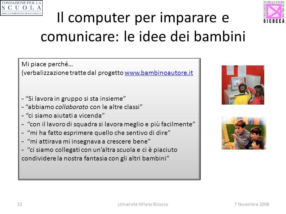 13Università Milano Bicocca7 Novembre 2008 Il computer per imparare e comunicare: le idee dei bambini Mi piace perché… (verbalizzazione tratte dal pro