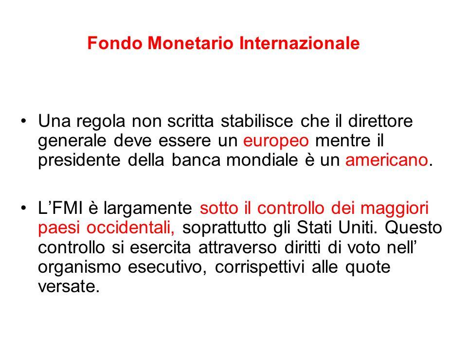 Fondo Monetario Internazionale Una regola non scritta stabilisce che il direttore generale deve essere un europeo mentre il presidente della banca mon