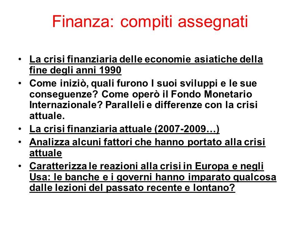 Finanza: compiti assegnati La crisi finanziaria delle economie asiatiche della fine degli anni 1990 Come iniziò, quali furono I suoi sviluppi e le sue