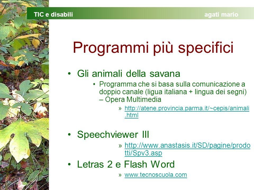 TIC e disabiliagati mario Programmi più specifici Gli animali della savana Programma che si basa sulla comunicazione a doppio canale (ligua italiana +
