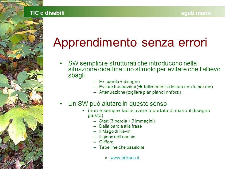 TIC e disabiliagati mario Apprendimento senza errori SW semplici e strutturati che introducono nella situazione didattica uno stimolo per evitare che