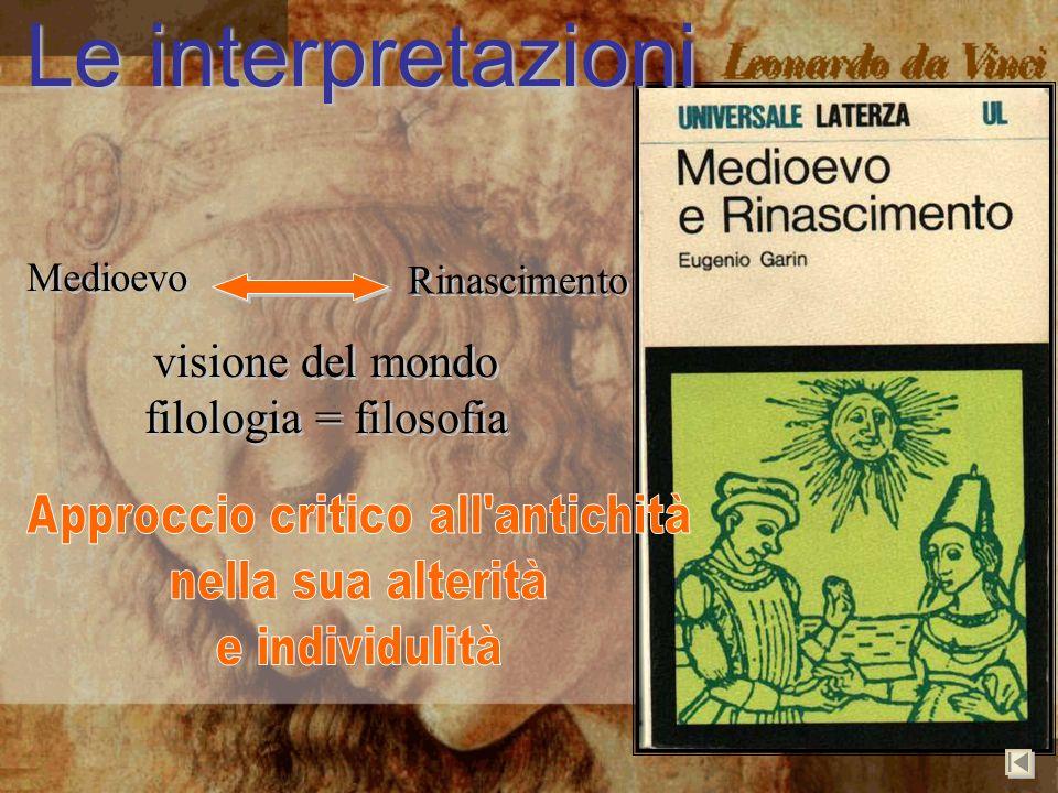Medioevo Rinascimento visione del mondo filologia = filosofia visione del mondo filologia = filosofia