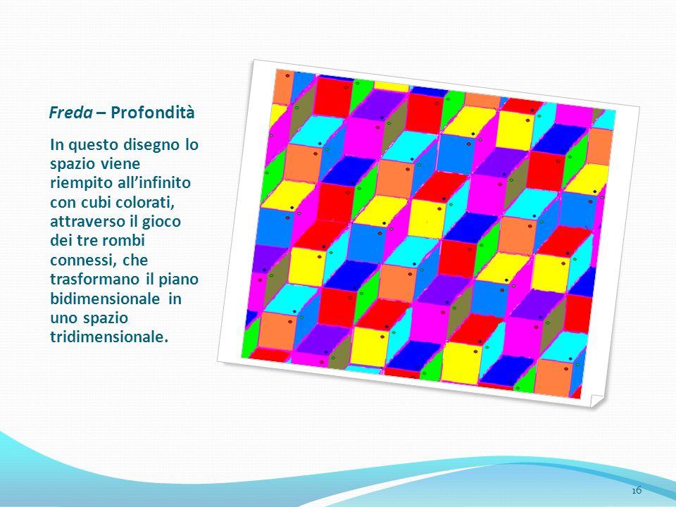 Freda – Profondità In questo disegno lo spazio viene riempito allinfinito con cubi colorati, attraverso il gioco dei tre rombi connessi, che trasforma