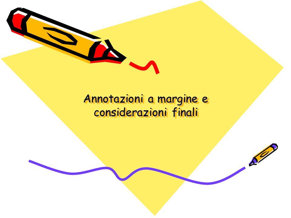 Annotazioni a margine e considerazioni finali