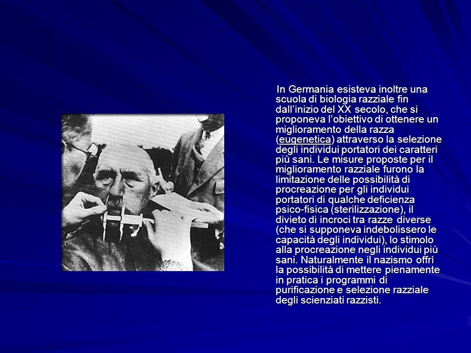 In Germania esisteva inoltre una scuola di biologia razziale fin dallinizio del XX secolo, che si proponeva lobiettivo di ottenere un miglioramento de
