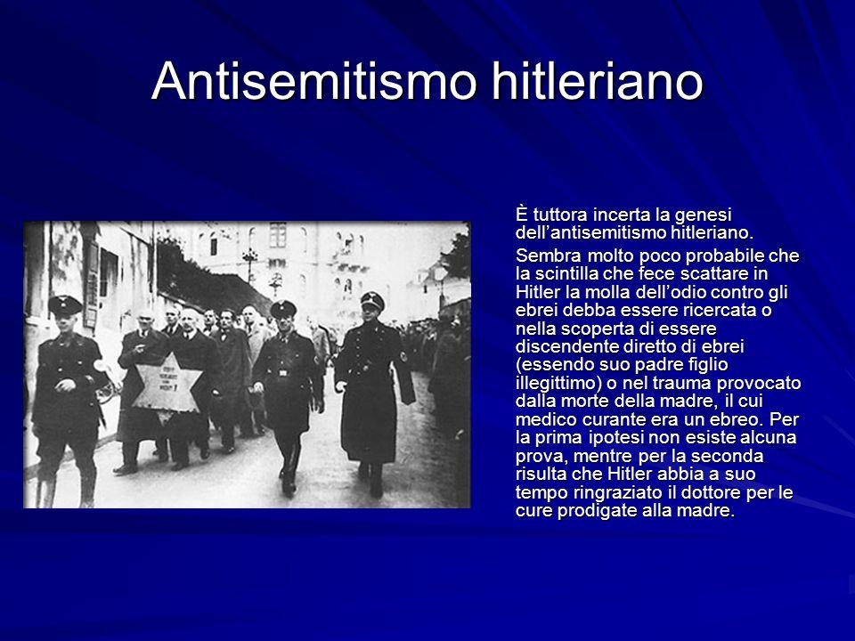 Antisemitismo in Germania In realtà lantisemitismo hitleriano allinizio non differisce granché da quello prevalente negli ambienti reazionari e nazionalistici tedeschi.