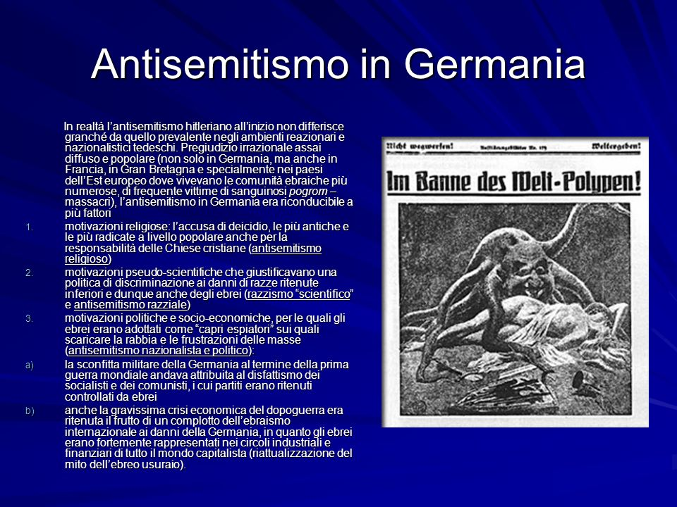 Antisemitismo in Germania In realtà lantisemitismo hitleriano allinizio non differisce granché da quello prevalente negli ambienti reazionari e nazion