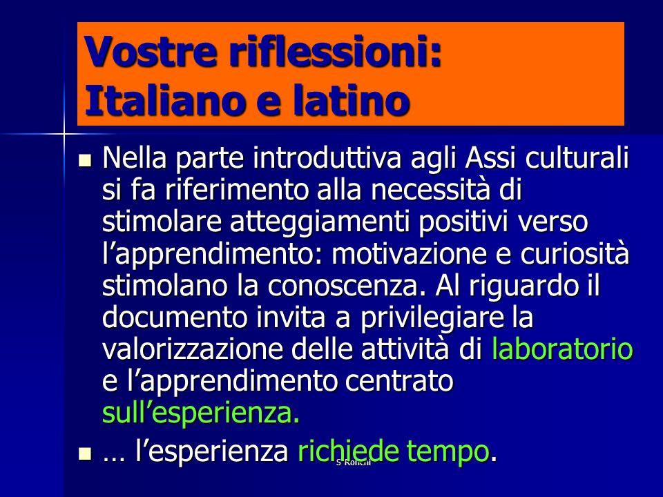S Ronchi Vostre riflessioni: Italiano e latino Nella parte introduttiva agli Assi culturali si fa riferimento alla necessità di stimolare atteggiament