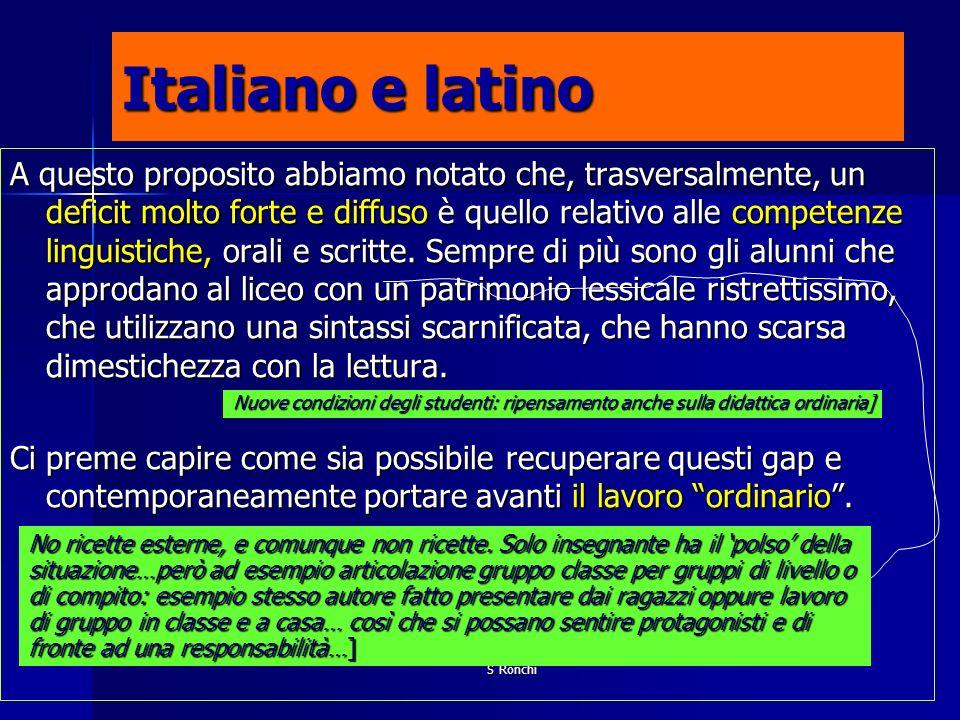 S Ronchi Italiano e latino A questo proposito abbiamo notato che, trasversalmente, un deficit molto forte e diffuso è quello relativo alle competenze