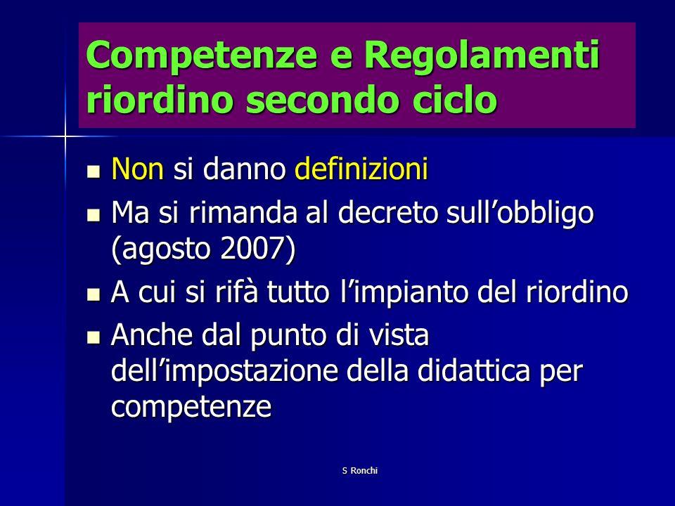 S Ronchi Competenze: Competenza storica Lingua 1 e 2 Matematica Scienze ecc + Conoscenze e abilità