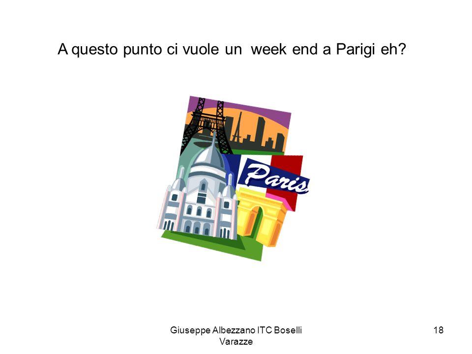 Giuseppe Albezzano ITC Boselli Varazze 18 A questo punto ci vuole un week end a Parigi eh?