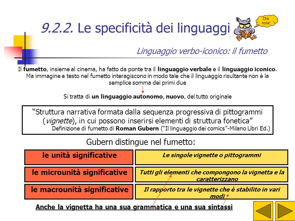 9.2.2. Le specificità dei linguaggi Il linguaggio iconico Luci e ombre linee orizzontali (danno un senso di calma e silenzio) linee curve (danno un se