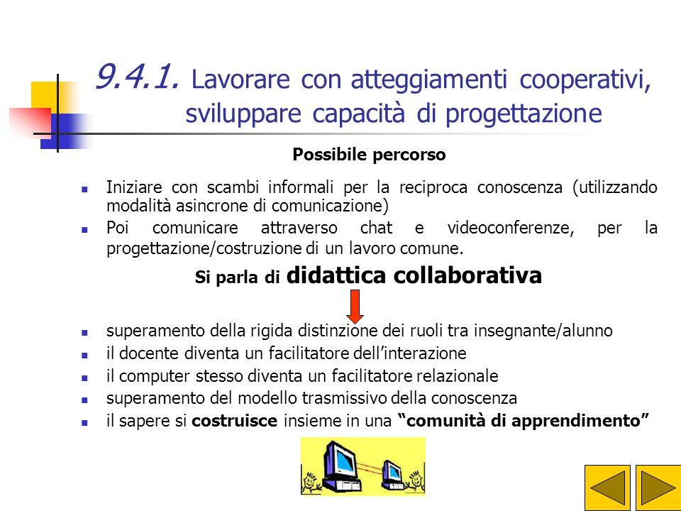 9.4.1. Lavorare con atteggiamenti cooperativi, sviluppare capacità di progettazione La dimensione relazionale delle nuove forme di comunicazione Luso
