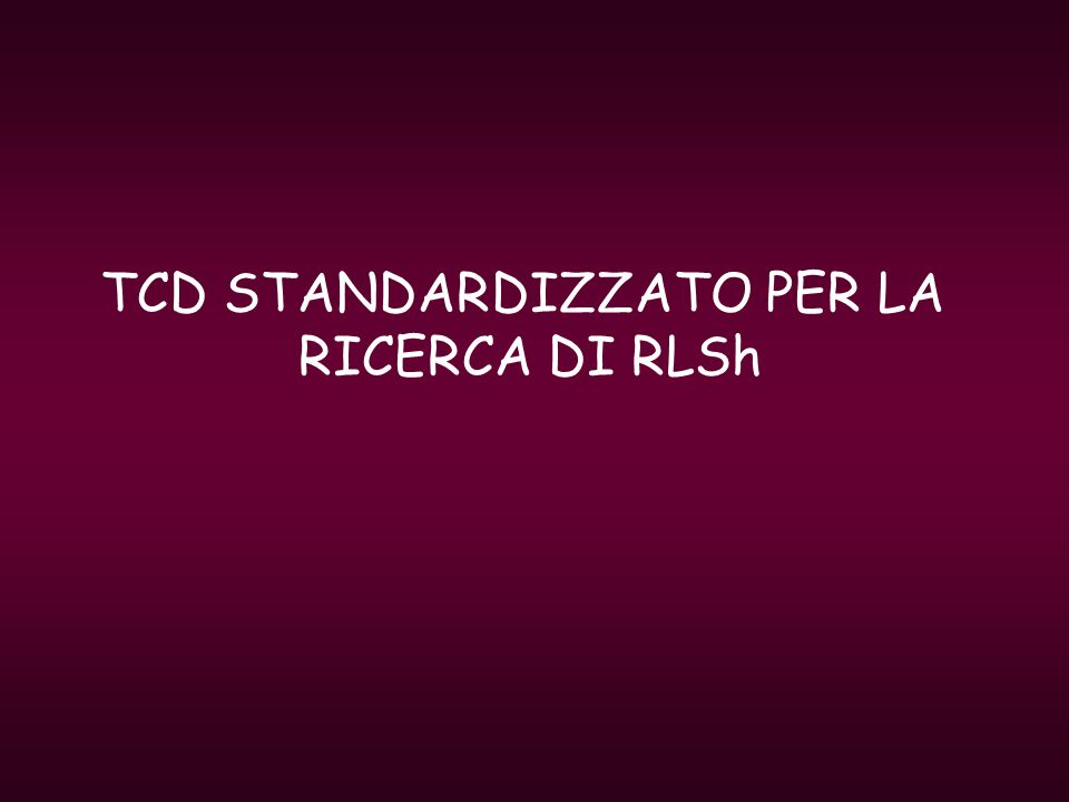 TCD STANDARDIZZATO PER LA RICERCA DI RLSh