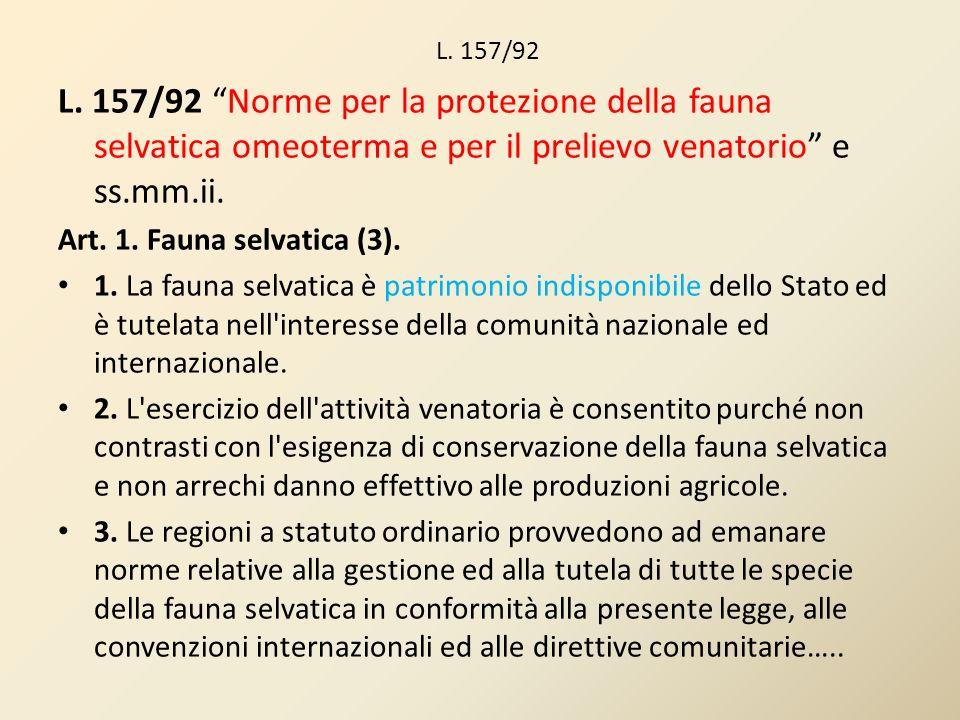 L. 157/92 L. 157/92 Norme per la protezione della fauna selvatica omeoterma e per il prelievo venatorio e ss.mm.ii. Art. 1. Fauna selvatica (3). 1. La