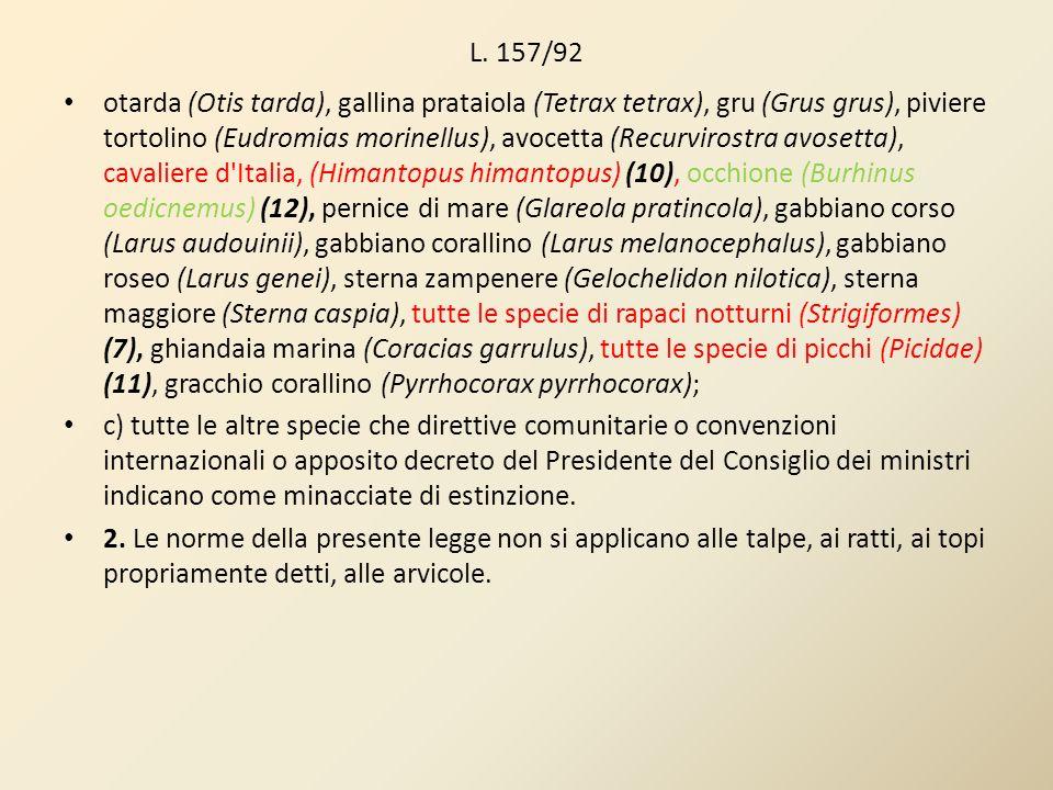 L. 157/92 otarda (Otis tarda), gallina prataiola (Tetrax tetrax), gru (Grus grus), piviere tortolino (Eudromias morinellus), avocetta (Recurvirostra a