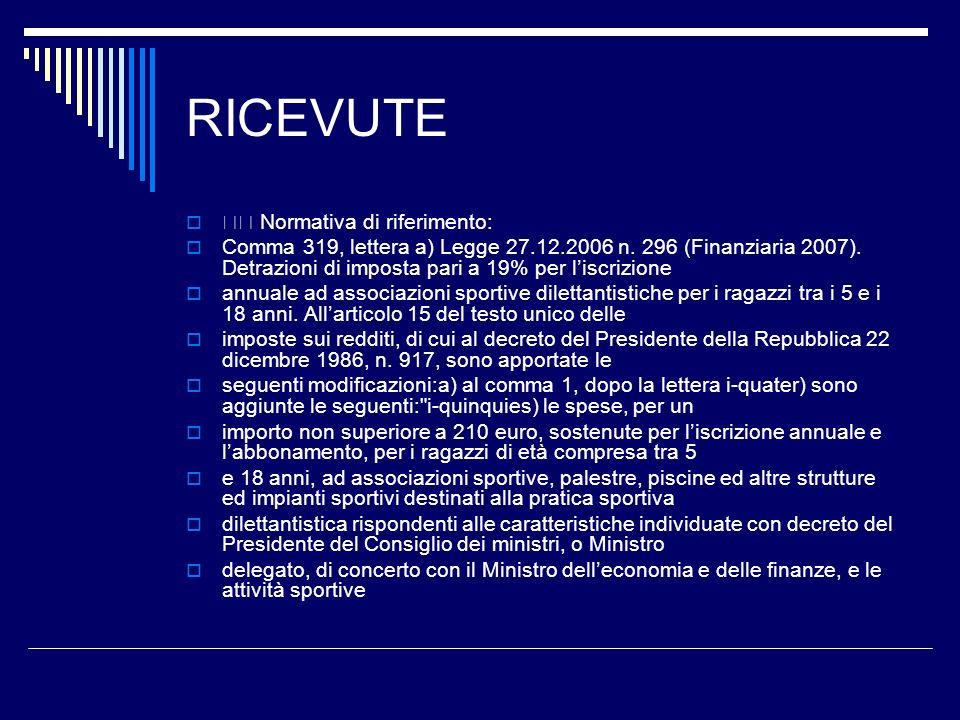 RICEVUTE Normativa di riferimento: Comma 319, lettera a) Legge 27.12.2006 n.
