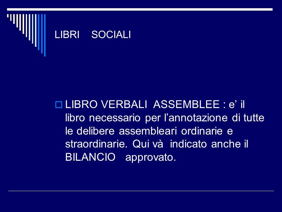 LIBRI SOCIALI LIBRO VERBALI CONSIGLIO DIRETTIVO : necessario per lannotazione dei verbali delle adunanze del consiglio direttivo dellassociazione