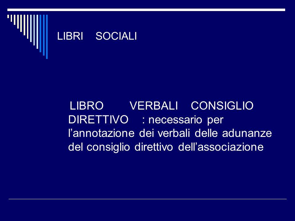 LIBRI SOCIALI LIBRO VERBALI COLLEGIO REVISORI : Libro ove vengono riportati i verbali delle riunioni periodiche dellorgano di controllo.