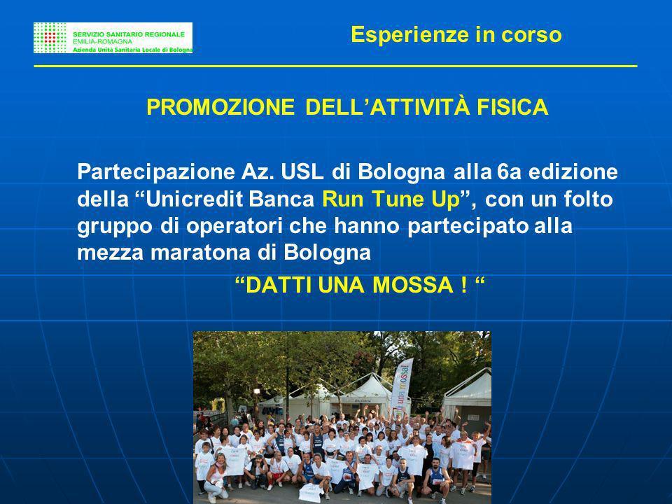 E. Guberti PROMOZIONE DELLATTIVITÀ FISICA Partecipazione Az. USL di Bologna alla 6a edizione della Unicredit Banca Run Tune Up, con un folto gruppo di