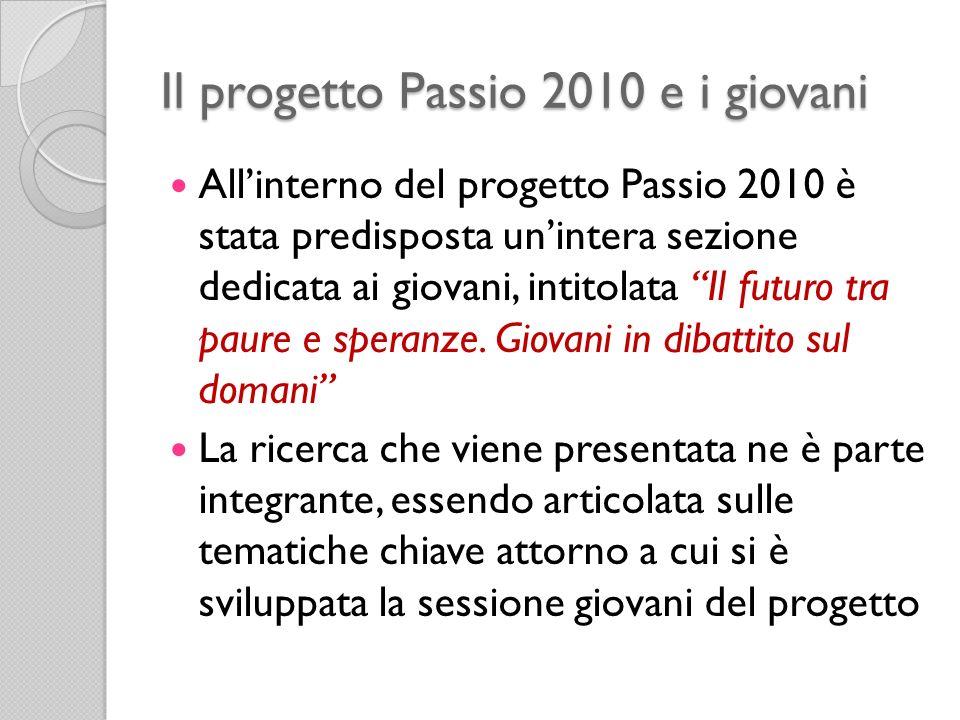 Il progetto Passio 2010 e i giovani Allinterno del progetto Passio 2010 è stata predisposta unintera sezione dedicata ai giovani, intitolata Il futuro