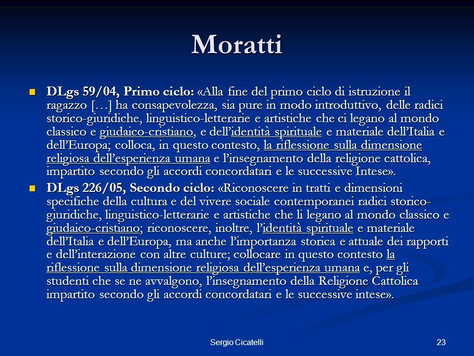 23Sergio Cicatelli Moratti DLgs 59/04, Primo ciclo: «Alla fine del primo ciclo di istruzione il ragazzo […] ha consapevolezza, sia pure in modo introd