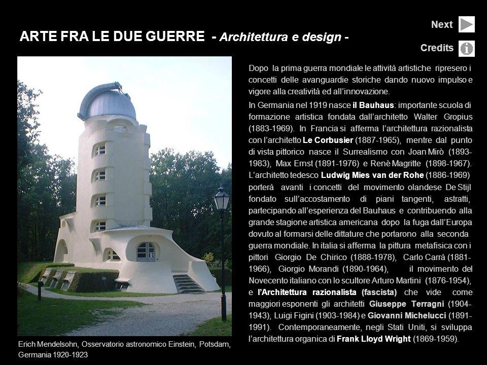 ARTE FRA LE DUE GUERRE - Architettura e design - Dopo la prima guerra mondiale le attività artistiche ripresero i concetti delle avanguardie storiche