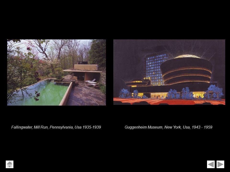 Fallingwater, Mill Run, Pennsylvania, Usa 1935-1939Guggenheim Museum, New York, Usa, 1943 - 1959