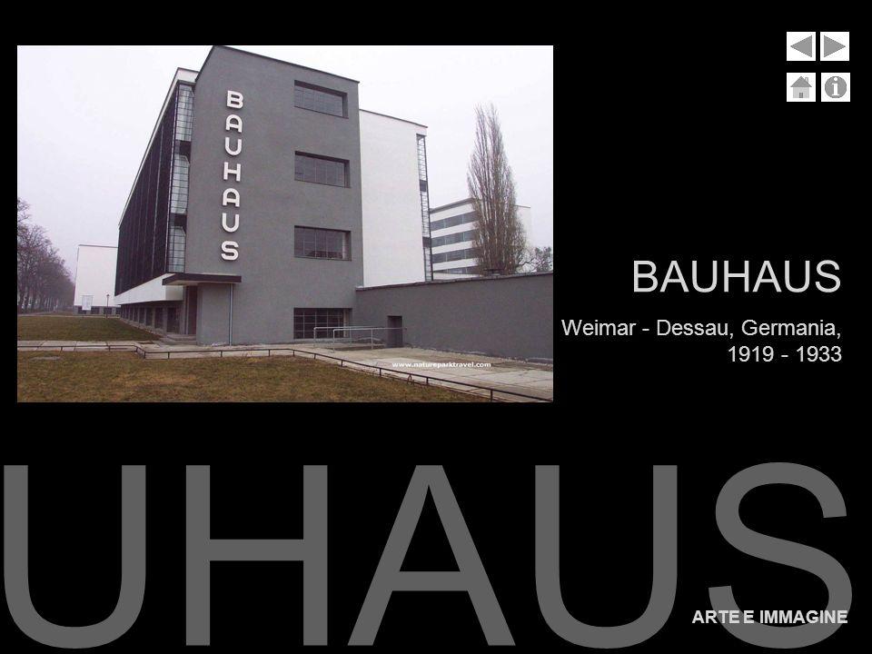 BAUHAUS ARTE E IMMAGINE BAUHAUS Weimar - Dessau, Germania, 1919 - 1933