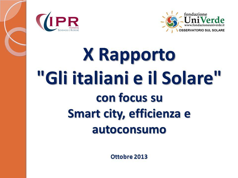 X Rapporto Gli italiani e il Solare con focus su Smart city, efficienza e autoconsumo Ottobre 2013