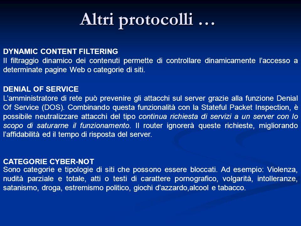 Altri protocolli … DYNAMIC CONTENT FILTERING Il filtraggio dinamico dei contenuti permette di controllare dinamicamente laccesso a determinate pagine