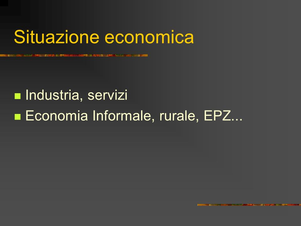 Situazione delle donne nel mercato del lavoro Occupazione, disoccupazione, sotto- occupazione Segregazione occupazionale y Differenze retributive Lavori atipici, precari Economia Informale, rurale, EPZ...
