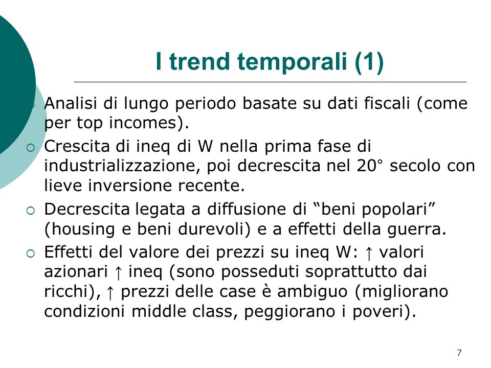 I trend temporali (1) Analisi di lungo periodo basate su dati fiscali (come per top incomes). Crescita di ineq di W nella prima fase di industrializza
